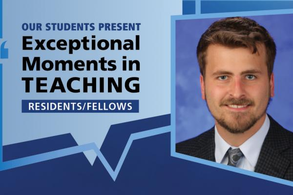 "Image shows a portrait of Dr. Christopher Bazewicz next to the words ""Our students present Exceptional Moments in Teaching Residents/Fellows."""